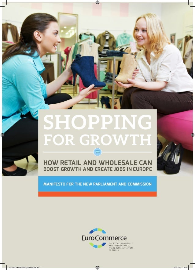SHOPPING  FOR GROWTH HOW RETAIL AND WHOLESALE CAN BOOST GROWTH AND CREATE JOBS IN EUROPE MANIFESTO FOR THE NEW PARLIAMENT ...