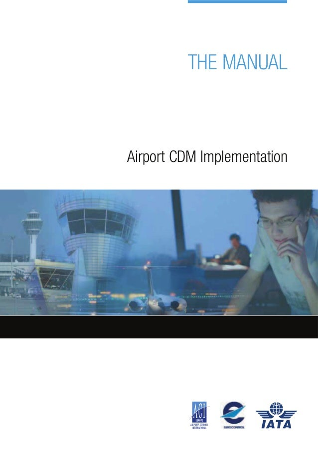 THE MANUAL  Airport CDM Implementation