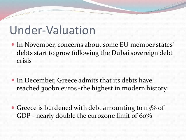 Under-Valuation  In November, concerns about some EU member states' debts start to grow following the Dubai sovereign deb...