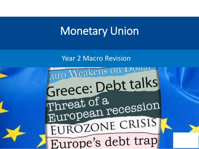 european monetary union essay The european monetary union (emu) - the euro as a single currency liberalizing trade is nothing new to the world, but we have never witnessed such a vast economic integration between sovereign countries like the integration carried out in the european union.