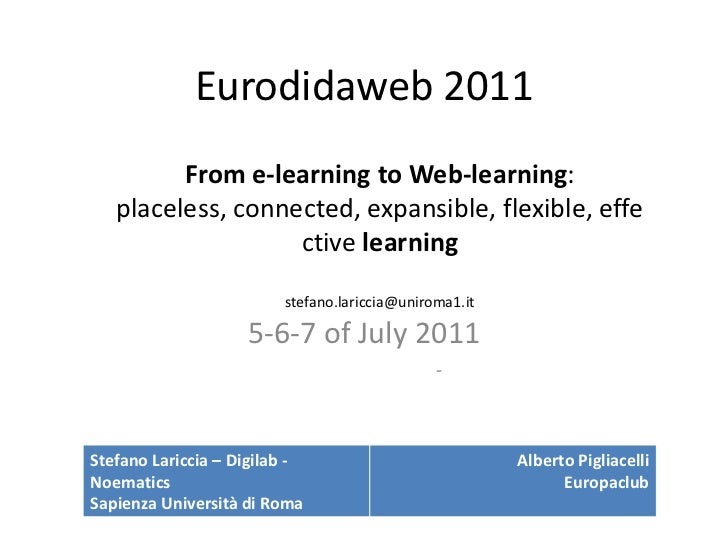 Eurodidaweb 2011<br />5-6-7 of July 2011<br /> -<br />From e-learning to Web-learning:<br />placeless, connected, expans...