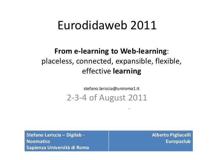 Eurodidaweb 2011<br />2-3-4 of August 2011<br /> -<br />From e-learning to Web-learning:<br />placeless, connected, expa...