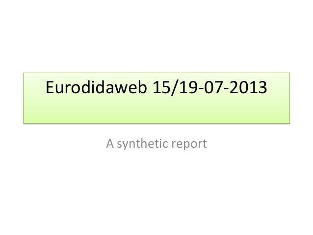 Eurodidaweb 15/19-07-2013 A synthetic report