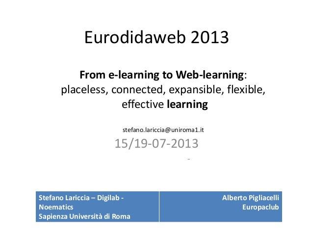 Eurodidaweb 2013 15/19-07-2013 - Stefano Lariccia – Digilab - Noematics Sapienza Università di Roma Alberto Pigliacelli Eu...