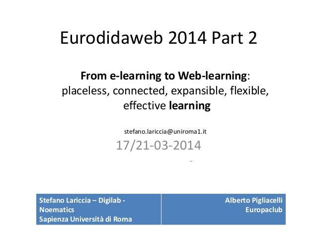 Eurodidaweb 2014 Part 2 17/21-03-2014 - Stefano Lariccia – Digilab - Noematics Sapienza Università di Roma Alberto Pigliac...