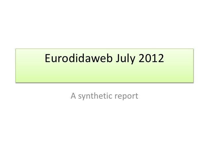 Eurodidaweb July 2012    A synthetic report