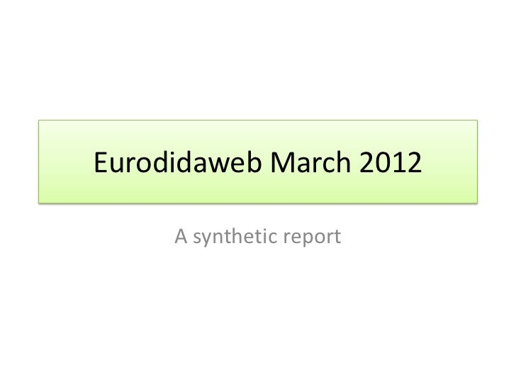 Eurodidaweb March 2012     A synthetic report