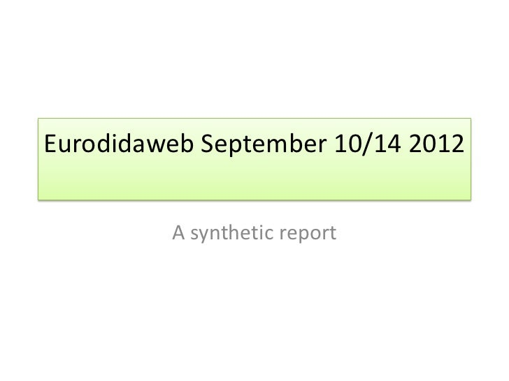 Eurodidaweb September 10/14 2012         A synthetic report
