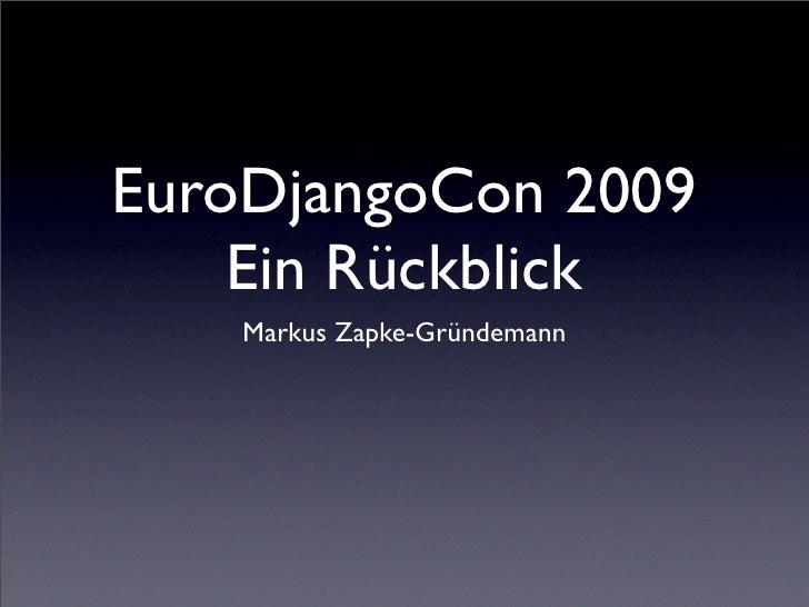 EuroDjangoCon 2009     Ein Rückblick     Markus Zapke-Gründemann