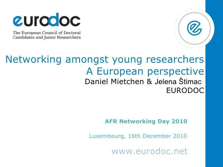 Networking amongst young researchers              A European perspective              Daniel Mietchen & Jelena Štimac     ...