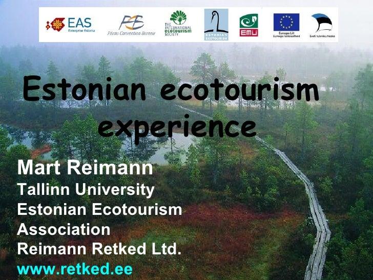 Estonian ecotourism      experience Mart Reimann Tallinn University Estonian Ecotourism Association Reimann Retked Ltd. ww...