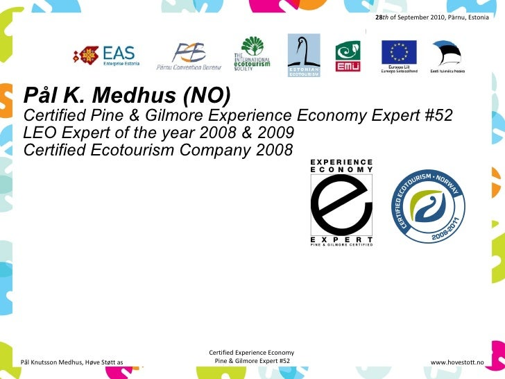 28th of September 2010, Pärnu, Estonia     Pål K. Medhus (NO) Certified Pine & Gilmore Experience Economy Expert #52 LEO E...
