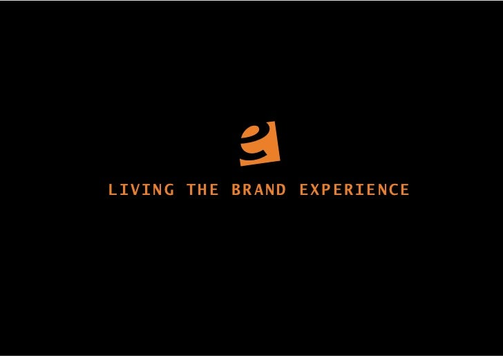 LIVING THE BRAND EXPERIENCE