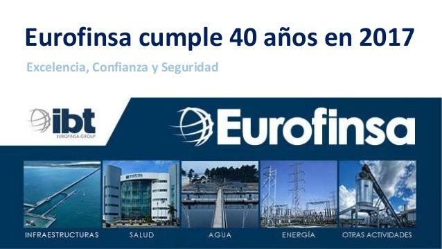 Eurofinsa cumple 40 años en 2017 Excelencia, Confianza y Seguridad