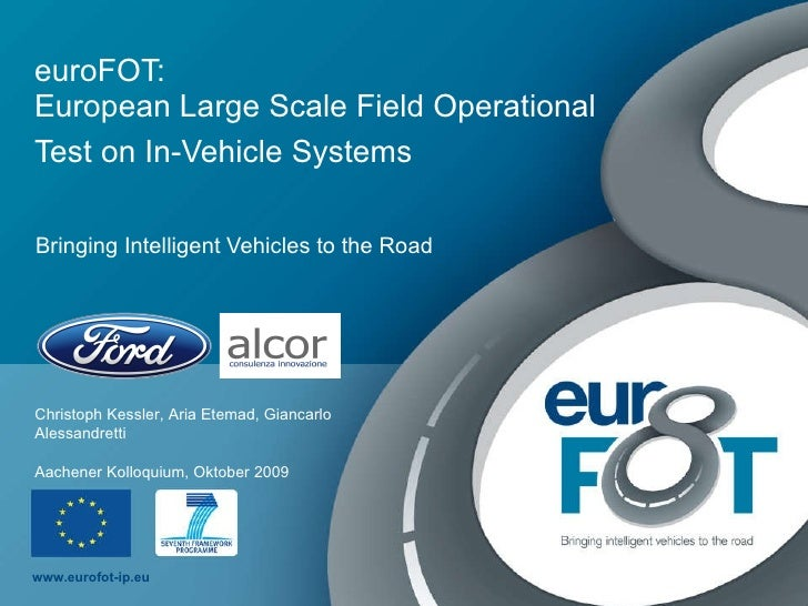 euroFOT: European Large Scale Field Operational Test on In-Vehicle Systems   Bringing Intelligent Vehicles to the Road Chr...