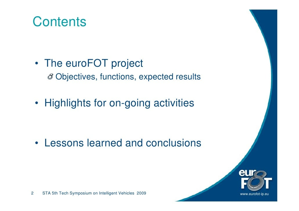 Contents       • The euroFOT project            Objectives, functions, expected results       • Highlights for on-going ac...