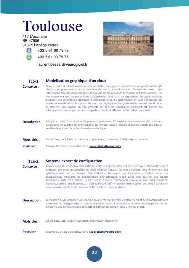 Toulouse 417 L'occitane BP 47506 31675 Labège cedex +33 5 61 00 79 79 +33 5 61 00 79 75 laurent.bessard@eurogiciel.fr  TLS...