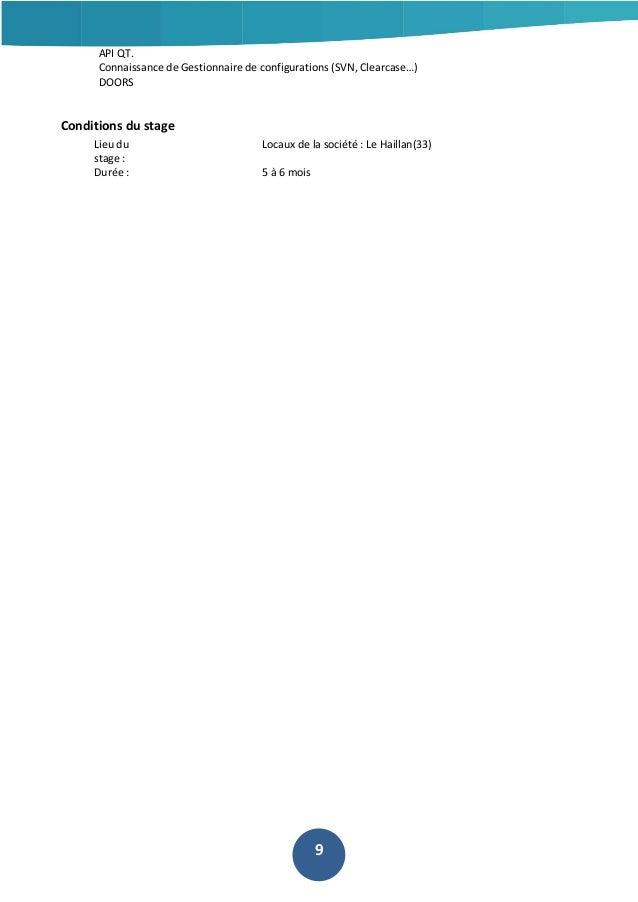 API QT. Connaissance de Gestionnaire de configurations (SVN, Clearcase…) DOORS  Conditions du stage Lieu du stage : Durée ...