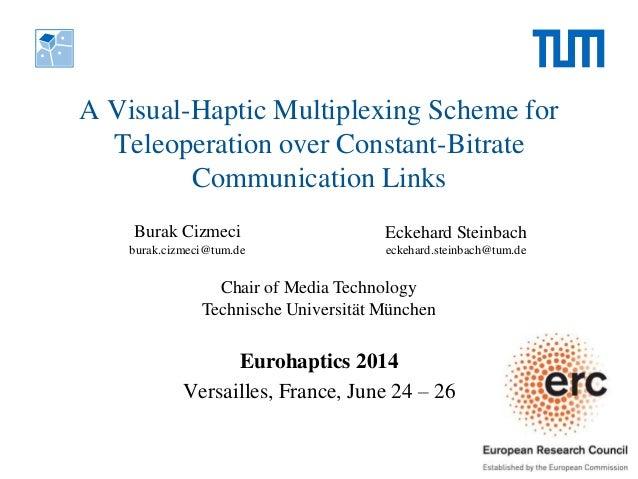 Eurohaptics 2014- A Visual-Haptic Multiplexing Scheme for Teleoperati…
