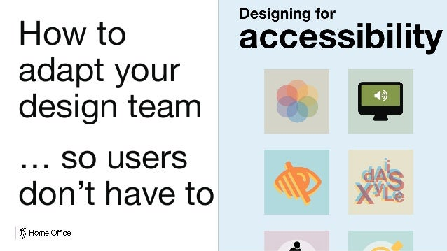 Digital, Data and Technology How to adapt your design team … so users don't have to