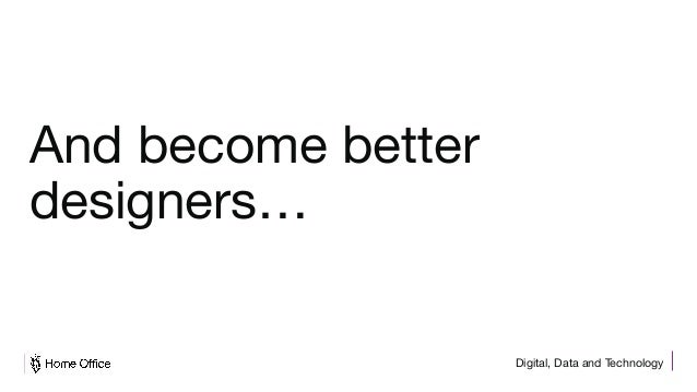 Digital, Data and Technology And become better designers…