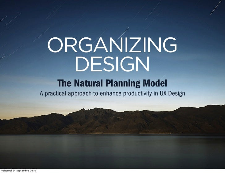 ORGANIZING                                  DESIGN                                     The Natural Planning Model         ...