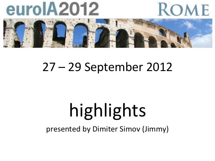 27 – 29 September 2012      highlightspresented by Dimiter Simov (Jimmy)