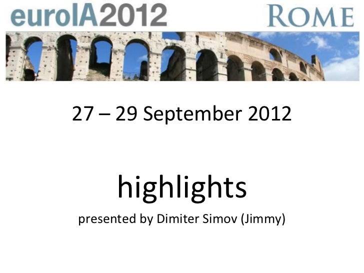 27 – 29 September 2012      highlightspresented by Dimiter Simov (Jimmy)