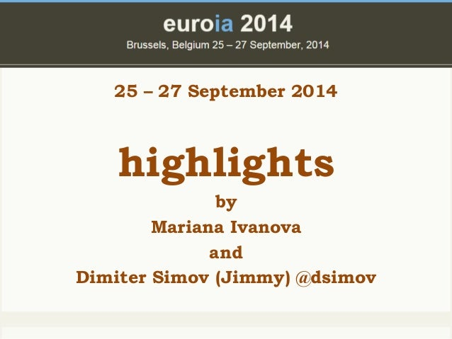 25 – 27 September 2014  highlights  by  Mariana Ivanova  and  Dimiter Simov (Jimmy) @dsimov