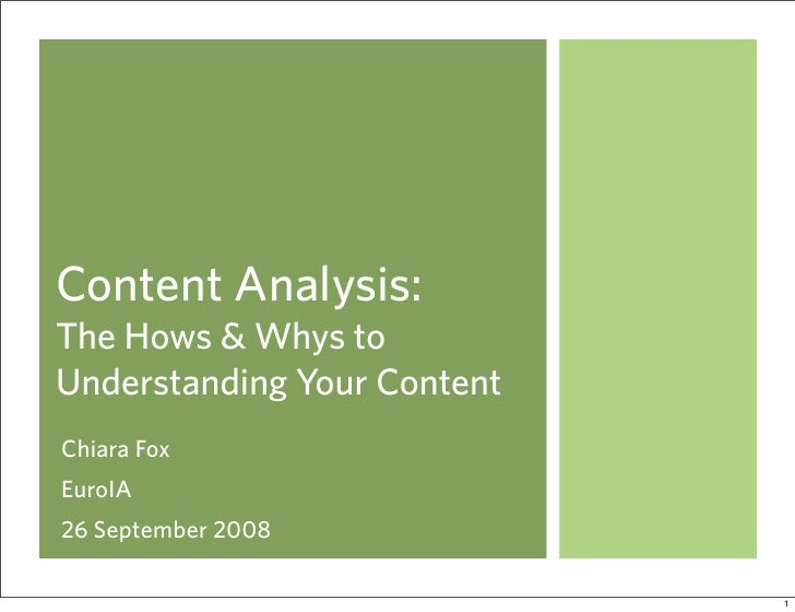 Content Analysis: The Hows & Whys to Understanding Your Content Chiara Fox EuroIA 26 September 2008                       ...