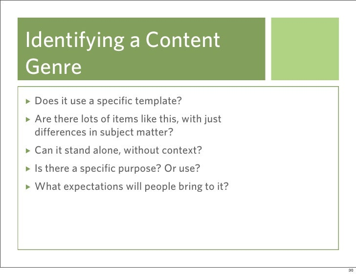 Identifying a Content Genre  Does it use a specific template?  Are there lots of items like this, with just  differences i...