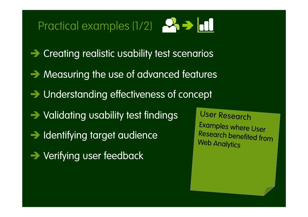Practical examples (1/2)   Creating realistic usability test scenarios   Measuring the use of advanced features  Understan...