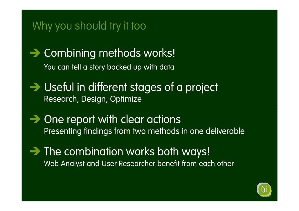 Why you should try it too    Combining methods works!   You can tell a story backed up with data    Useful in different st...