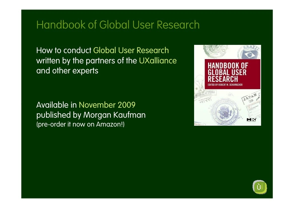 Handbook of Global User Research  How to conduct Global User Research written by the partners of the UXalliance and other ...