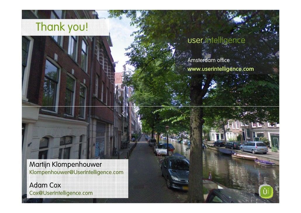 Thank you!                                      user intelligence                                       Amsterdam office  ...