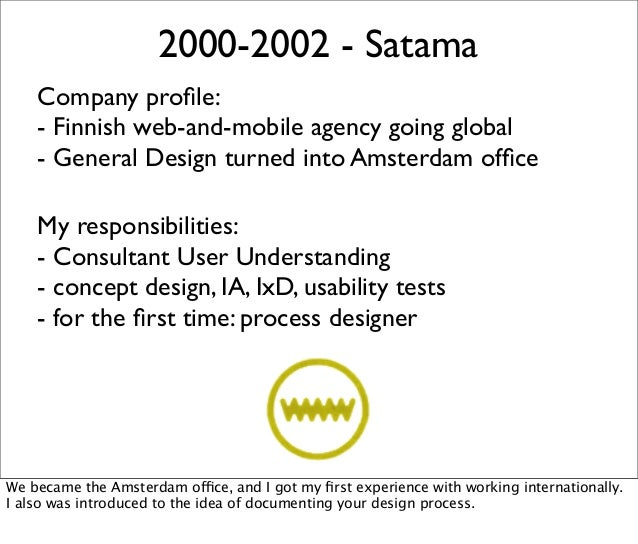 2000-2002 - Satama Company profile: - Finnish web-and-mobile agency going global - General Design turned into Amsterdam offi...