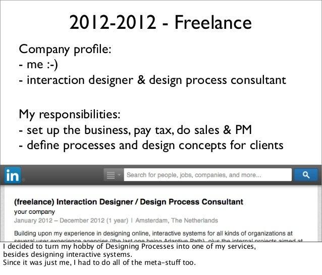 2012-2012 - Freelance Company profile: - me :-) - interaction designer & design process consultant My responsibilities: - s...