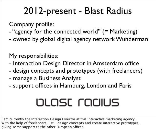 """2012-present - Blast Radius Company profile: - """"agency for the connected world"""" (= Marketing) - owned by global digital age..."""
