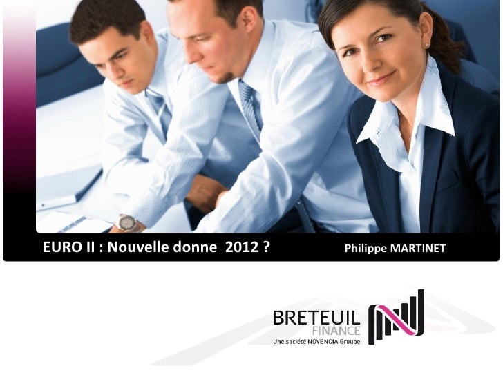 EURO II : Nouvelle donne 2012 ?   Philippe MARTINET