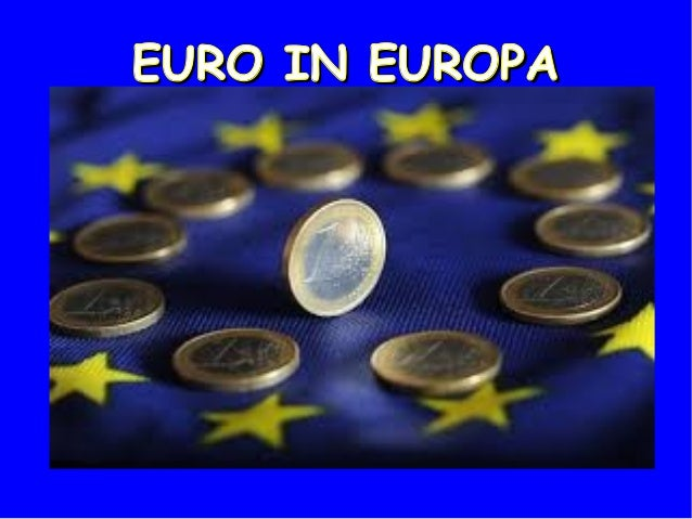 EURO IN EUROPAEURO IN EUROPA