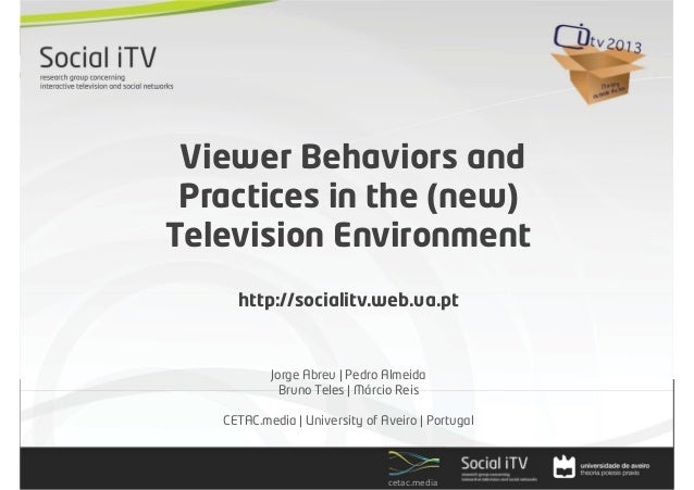Viewer Behaviors andPractices in the (new)Television Environmenthttp://socialitv.web.ua.ptJorge Abreu | Pedro AlmeidaBruno...