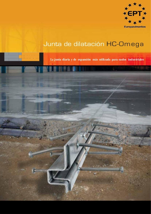 Junta de dilatación HC-Omega  La junta diaria y de expansión más utilizada para suelos industriales