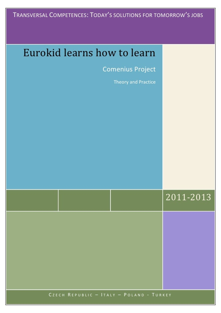 TRANSVERSAL COMPETENCES: TODAY'S SOLUTIONS FOR TOMORROW'S JOBS   Eurokid learns how to learn                             C...