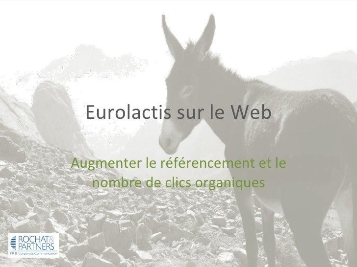 Eurolactis sur le Web Augmenter le référencement et le nombre de clics organiques