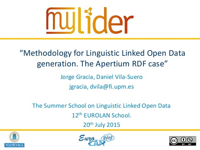 "19/07/2015 1Presenter name ""Methodology for Linguistic Linked Open Data generation. The Apertium RDF case"" Jorge Gracia, D..."