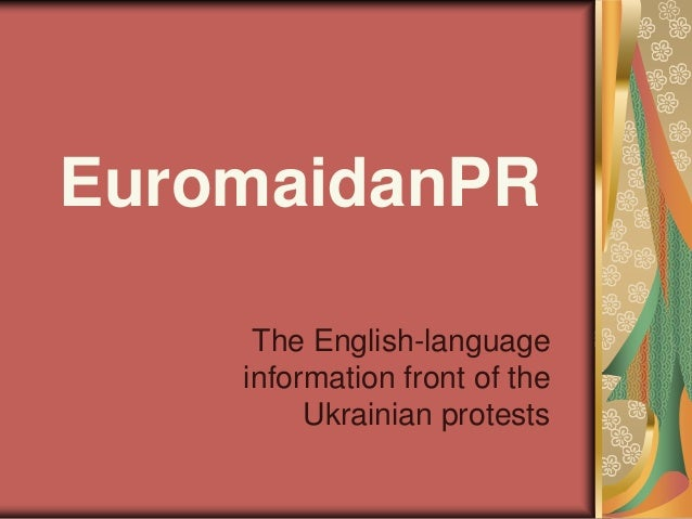 EuromaidanPR The English-language information front of the Ukrainian protests