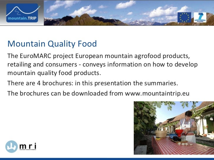 The EuroMARC project European mountain agrofood products, retailing and consumers - conveys information on how to develop ...