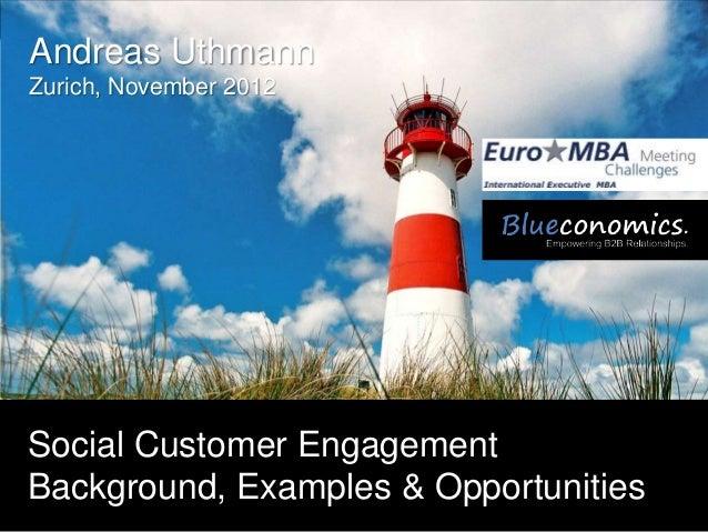 Andreas UthmannZurich, November 2012Social Customer EngagementBackground, Examples & Opportunities                  Copyri...