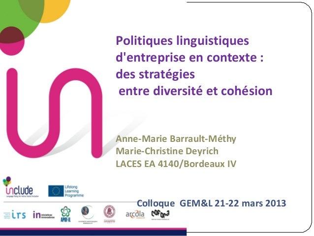 Politiques linguistiques d'entreprise en contexte : des stratégies entre diversité et cohésion Anne-Marie Barrault-Méthy M...