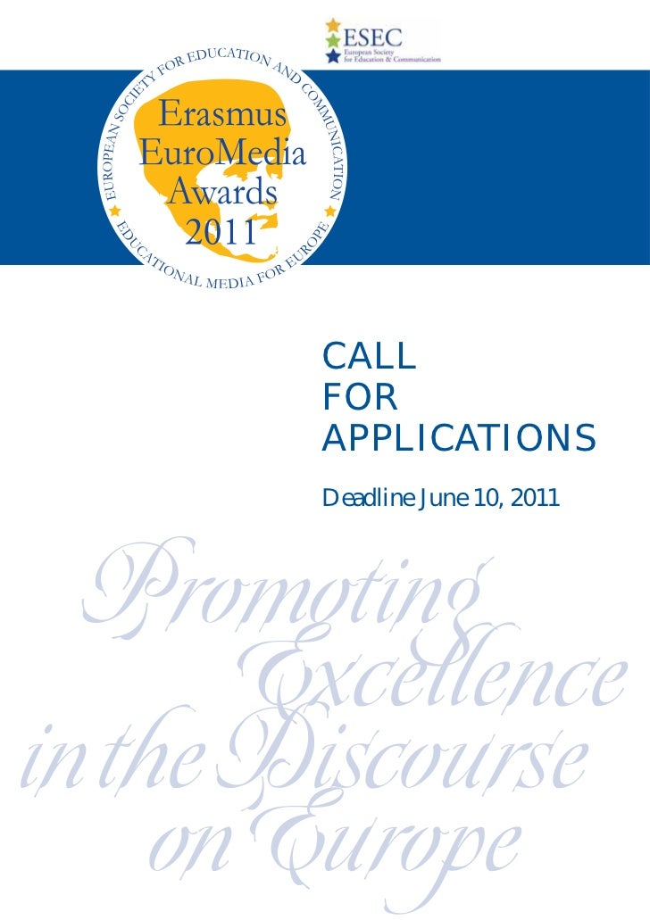CALL        FOR        APPLICATIONS        Deadline June 10, 2011  Promoting      ExcellenceintheDiscourse    onEurope